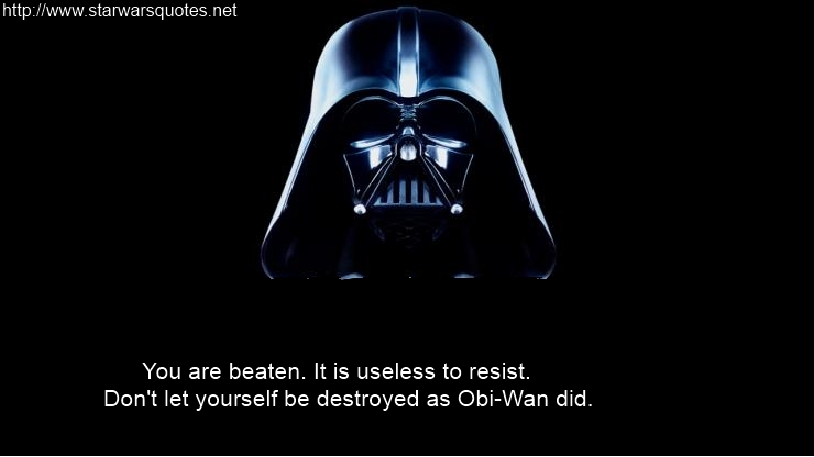 It is useless to resist