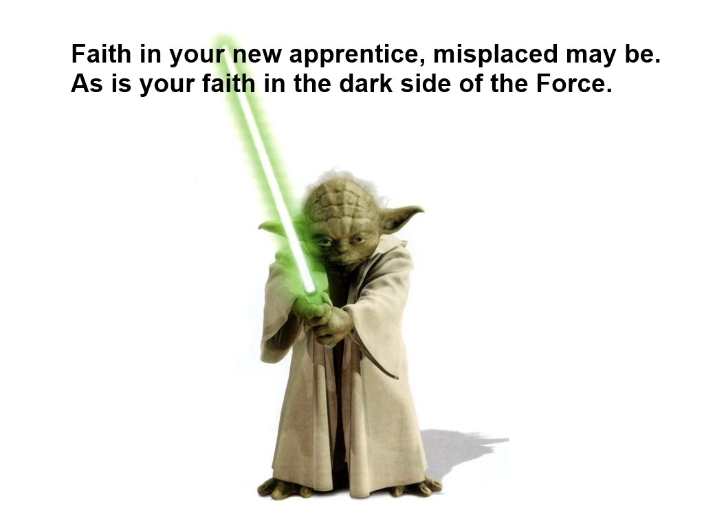 Faith in your new apprentice